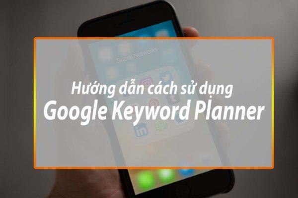 huong-dan-su-dung-google-keyword-planner