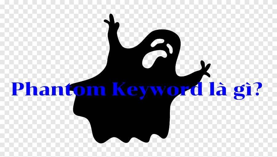 Phantom Keyword là gì?